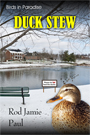 Duck Stew  by Rod Jamie Paul